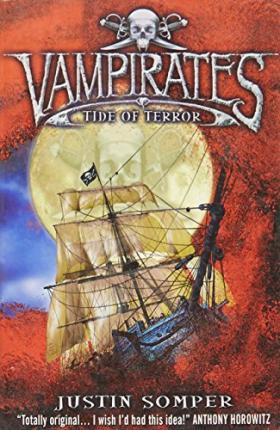 Vampirates: Tide of Terror by Justin Somper