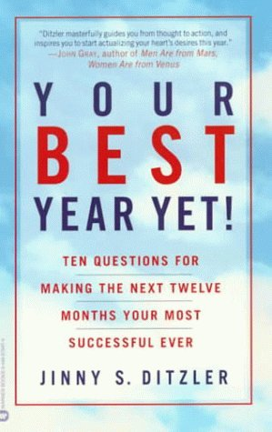 Your Best Year Yet! Ten Questions for Making the Next Twelve Months Your Most Successful Ever by Jinny Ditzler
