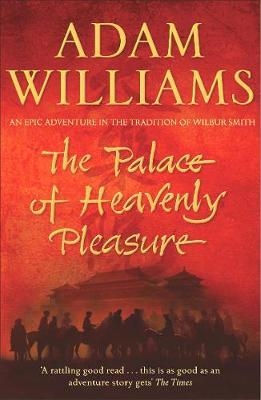 Palace Of Heavenly Pleasure by Adam Williams