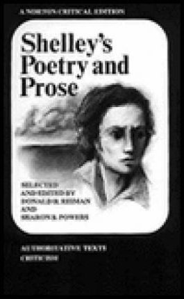 Shelley's Poetry and Prose: Authoritative Texts & Criticism (1977, First Edition) by Donald H. Reiman (Ed.)
