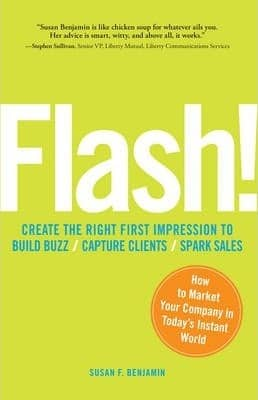 Flash! How to Market Your Company in Today's Instant World by Susan Benjamin