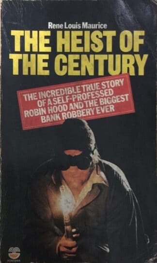 The Heist Of The Century (1978) by Rene Louise Maurice