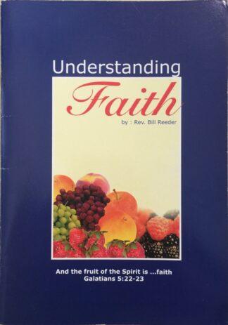 Understanding Faith by Rev. Bill Reeder