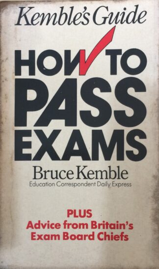 How to Pass Exams by Bruce Kemble