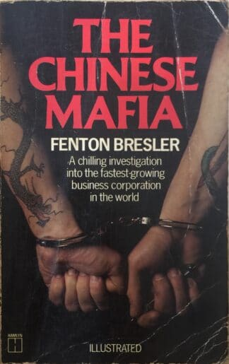The Chinese Mafia by Fenton Bresler