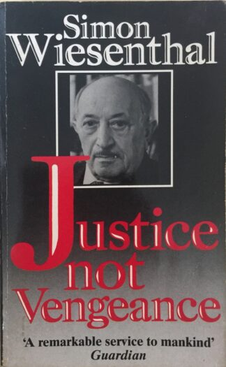 Justice, Not Vengeance by Simon Wiesenthal