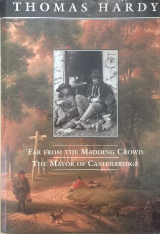 Far From The Madding Crowd / The Mayor Of Casterbridge by Thomas Hardy
