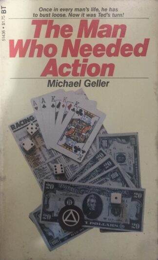 The Man Who Needed Action (1979) by Michael Geller