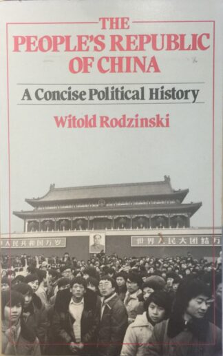 The People's Republic of China: A Concise Political History by Witold Rodzinski