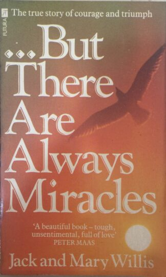 But There are Always Miracles by Jack Willis, Mary Willis