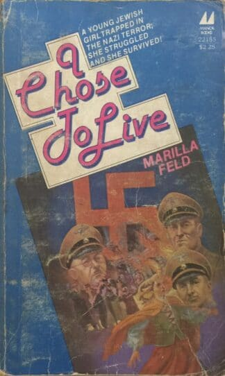I Chose to Live (1979) by Marilla Feld