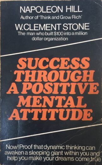 Success through a Positive Mental Attitude (1979) by Napoleon Hill, W. Clement Stone