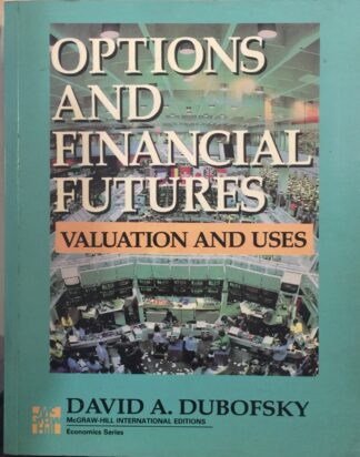 Options And Financial Futures: Valuation And Uses by David A. Dubofsky