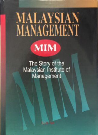 Malaysian Management: The Story of the Malaysian Institute of Management by D. J. M. Tate