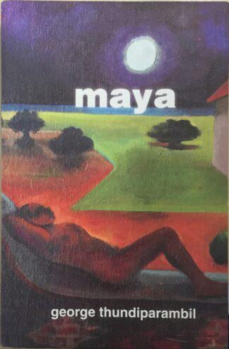 Maya by George Thundiparambil