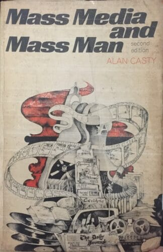 Mass Media and Mass Man (1973) by Alan Casty