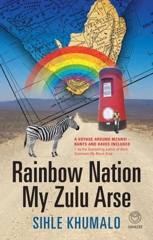 Rainbow Nation My Zulu Arse by Sihle Khumalo