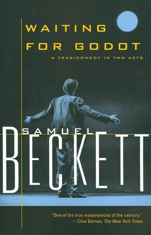 Waiting for Godot: A Tragicomedy in Two Acts by Samuel Beckett