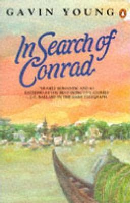 In Search Of Conrad by Gavin Young