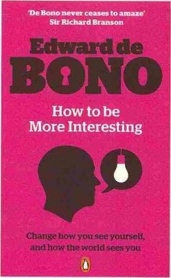 How to Be More Interesting by Edward de Bono