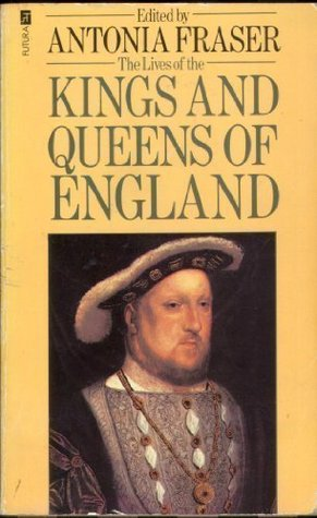 The Lives of the Kings And Queens Of England (1977) by Antonia Fraser (Ed.)