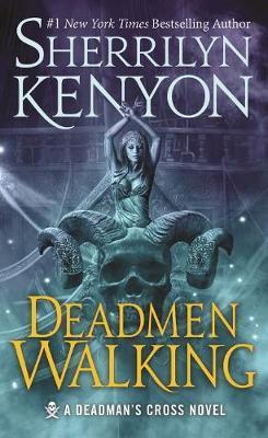 Deadmen Walking: A Deadman's Cross Novel by Sherrilyn Kenyon