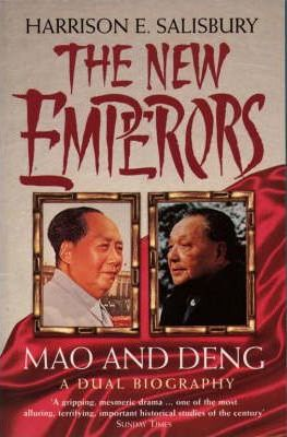 The New Emperors: Mao and Deng, a Dual Biography by Harrison E. Salisbury