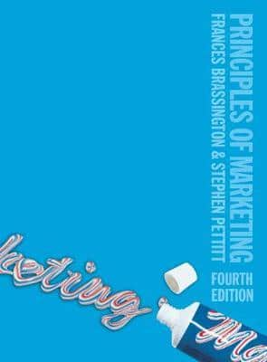 Principles of Marketing 4th Edition by Frances Brassington, Stephen Pettitt