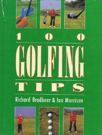 100 Golfing Tips by Richard Bradbeer, Ian Morrison