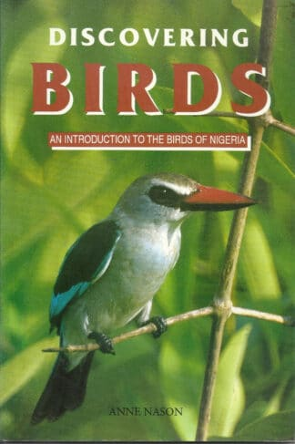 Discovering Birds: Introduction to the Birds of Nigeria by Anne Nason