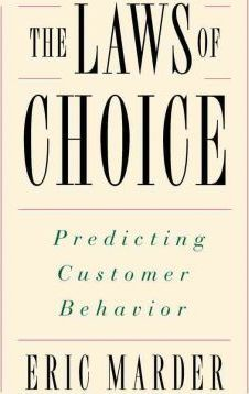 The Laws of Choice: Predicting Customer Behavior by Eric Marder