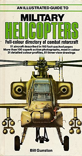Helicopters: Guide to Military Rotorcraft by Bill Gunston
