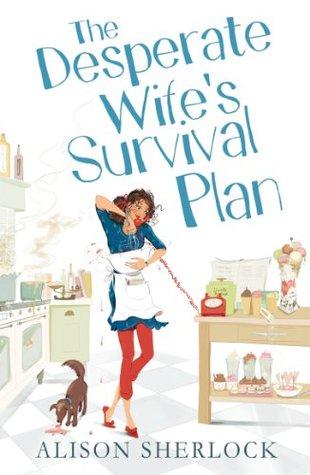The Desperate Wife's Survival Plan by Alison Sherlock