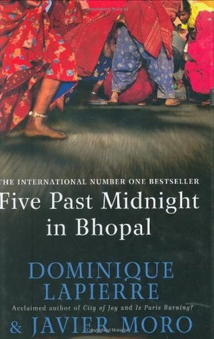 Five Past Midnight In Bhopal by Javier Moro, Dominque Lapierre