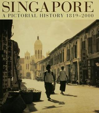 Singapore: A Pictorial History 1819-2000 by Gretchen Liu