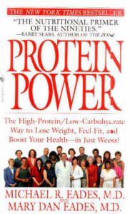 Protein Power: The High-Protein/Low-Carbohydrate Way to Lose Weight, Feel Fit, and Boost Your Health--In Just Weeks! by Michael R. Eades