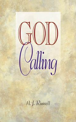 God Calling (Complete and Unabridged) by A. J. Russell