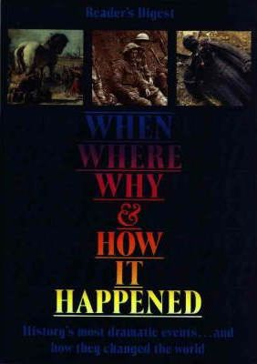 When, Where, Why, & How It Happened by Asa Briggs