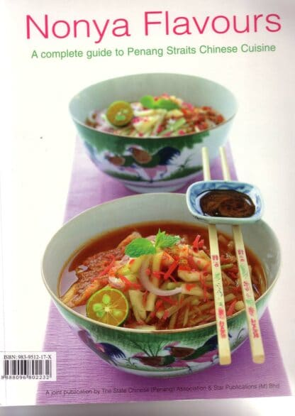 Nonya Flavours: A Complete Guide to Penang Straits Chinese Cuisine by Julie Wong