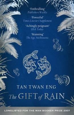 The Gift of Rain by Tan Twan Eng