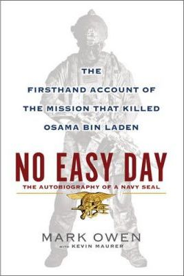 No Easy Day: The Autobiography of a Navy Seal by Mark Owen