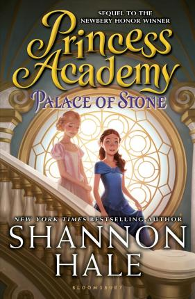 Palace of Stone (Princess Academy) by Shannon Hale