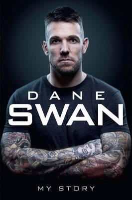 Dane Swan: My Story by Dane Swan