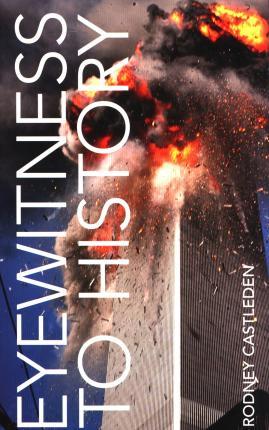 Eyewitness to History by Rodney Castleden