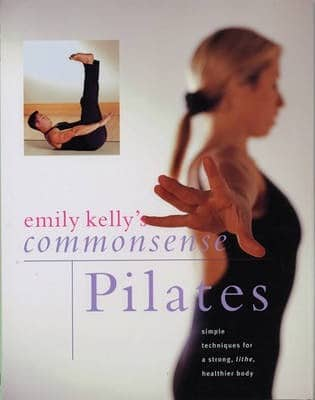 Commonsense Pilates by Emily Kelly