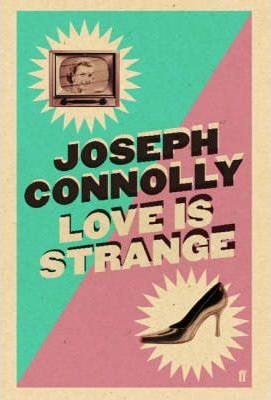 Love Is Strange by Joseph Connolly