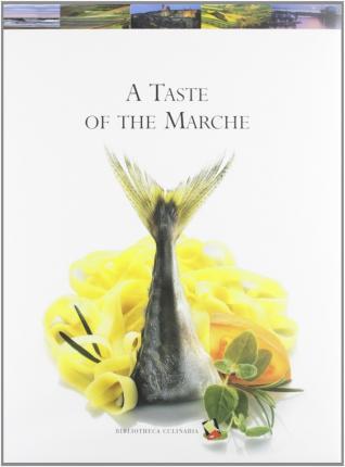 A Taste of the Marche by Liz Marcucci Zazzera
