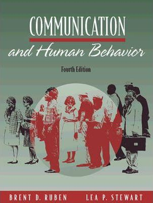 Communication and Human Behavior 4th Edition by Brent D. Ruben, Lea P. Stewart