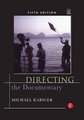 Directing the Documentary (5th Edition) by Michael Rabiger