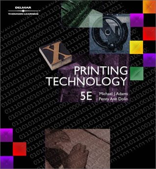 Printing Technology (5th Edition) by J. Michael Adams, Penny Ann Dolin